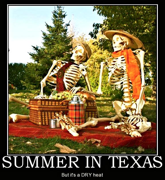 Texas in July is just like…. | Pete's Alaska